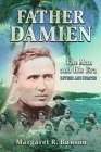Father Damien: The Man And His Era Margaret R. Bunson