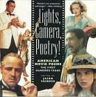 Lights, Camera, Poetry: American Movie Poems, The First Hundred Years  by  Jason Shinder