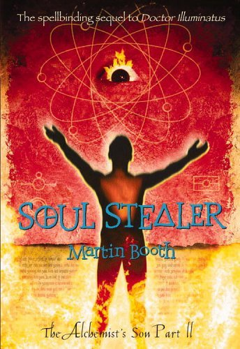 Soul Stealer (The Alchemists Son #2)  by  Martin Booth