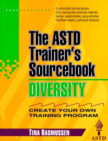 Diversity: The ASTD Trainers Sourcebook T. Rasmueeen