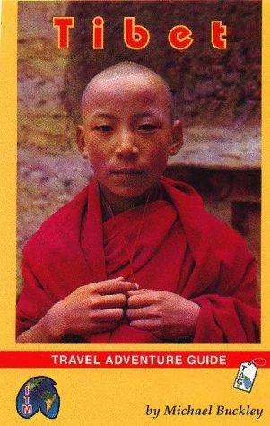 Tibet Travel Adventure Guide  by  Michael  Buckley