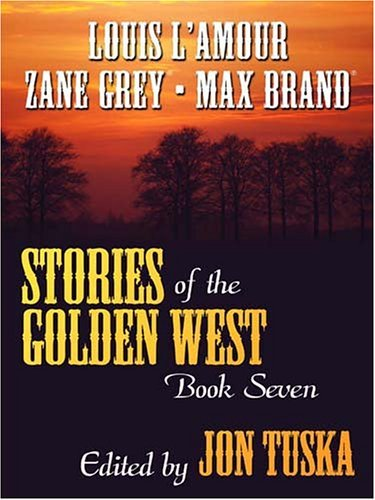 Stories Of The Golden West, Book 7  by  Jon Tuska