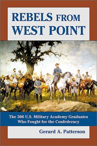 Rebels From West Point Gerard A. Patterson