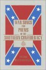 War Songs And Poems Of The Southern Confederacy, 1861-1865 Henry Marvin Wharton
