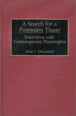 A Search for a Postmodern Theater: Interviews with Contemporary Playwrights  by  John L. DiGaetani