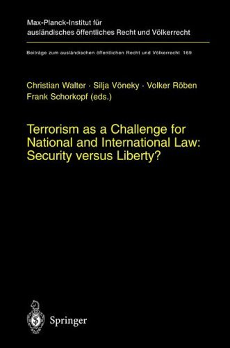 Terrorism As A Challenge For National And International Law: Security Versus Liberty? Christian Walter