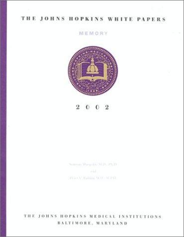 Memory: Johns Hopkins White Papers 2002  by  Simeon Margolis