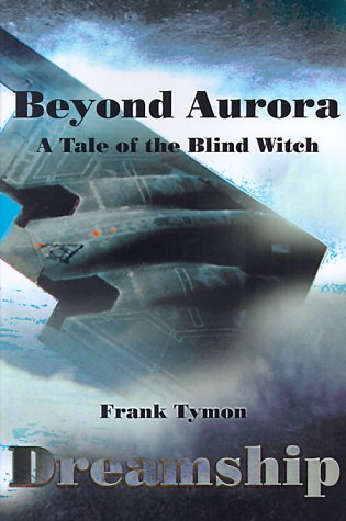 Beyond Aurora--Dreamship: A Tale of the Blind Witch  by  Frank Tymon