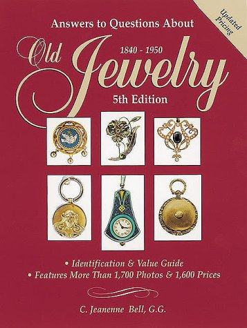 Answers To Questions About Old Jewelry, 1840 1950  by  C. Jeanenne Bell