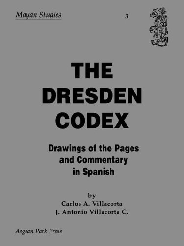 The Dresden Codex: Drawings of the Pages and Commentary J. Antonio Villacorta