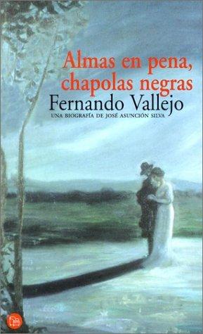 Almas en Pena, Chapolas Negras Fernando Vallejo