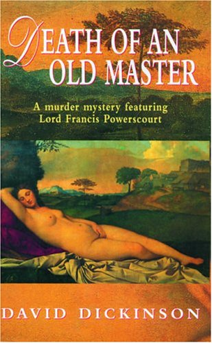 Death of an Old Master (Lord Francis Powerscourt, #3) David Dickinson