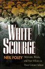 The White Scourge: Mexicans, Blacks, and Poor Whites in Texas Cotton Culture Neil Foley