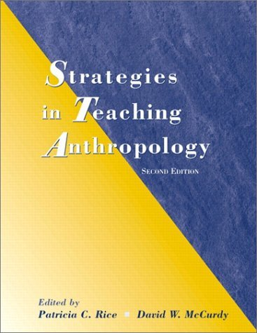 Strategies In Teaching Anthropology  by  Patricia C. Rice