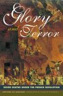 Glory and Terror: Seven Deaths Under the French Revolution  by  Anto de Baecque