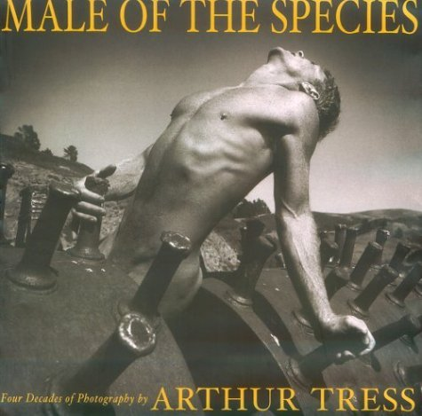Male of the Species: Four Decades of Photography  by  Arthur Tress by Arthur Tress