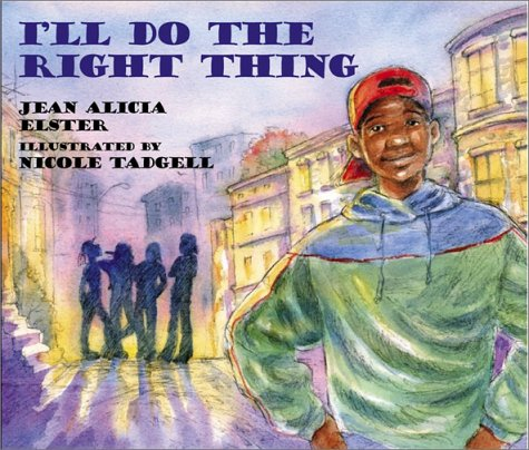 Ill Do the Right Thing  by  Jean Alicia Elster