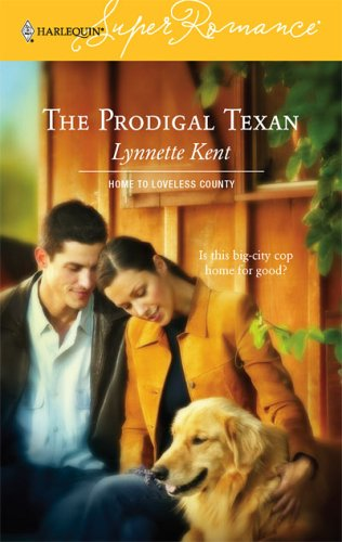 The Prodigal Texan (Home to Loveless County #5)  by  Lynnette Kent