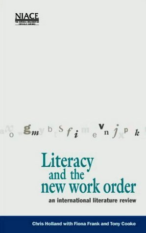 Literacy And The New Work Order: An International Literature Review  by  Chris Holland