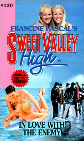 In Love With the Enemy #120 (Sweet Valley High (Numbered Hardcover)) Francine Pascal