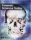 Forensic Science Today, Teachers Edition Henry C. Lee