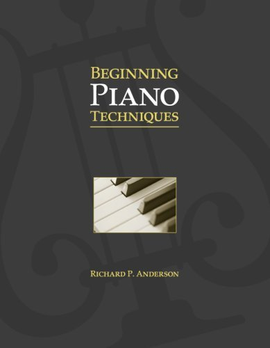 Beginning Piano Techniques  by  Richard P. Anderson