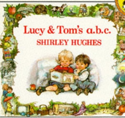 Lucy And Toms A B C  by  Shirley Hughes