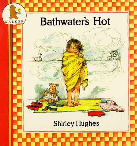 Bathwaters Hot  by  Shirley Hughes
