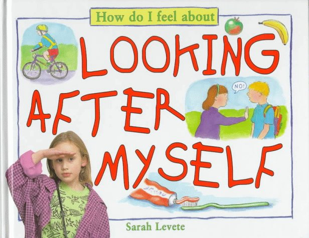 How Do I Feel About Looking After Myself Sarah Levete