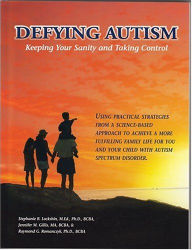 Defying Autism: Keeping Your Sanity And Taking Control  by  Stephanie B. Lockshin