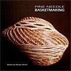 Pine Needle Basketmaking  by  Katherine G. Thomas