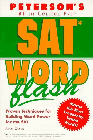 Sat Word Flash: The Quick Way To Build Verbal Power For The New Sat And Beyond  by  Joan Carris