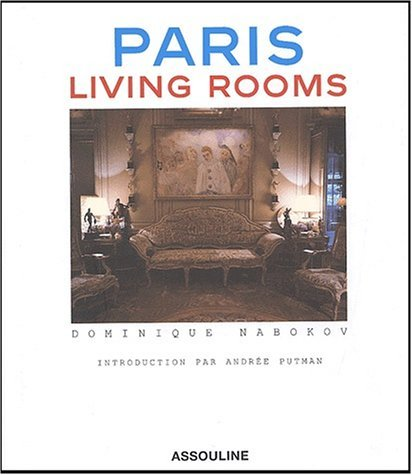 Paris Living Rooms  by  Dominique Nabokov