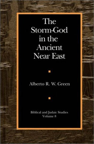 The Storm-God in the Ancient Near East  by  Alberto R.W. Green