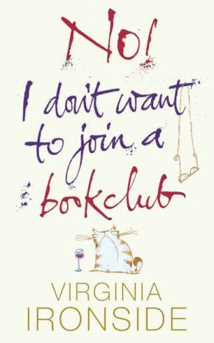 No! I Dont Want To Join A Bookclub  by  Virginia Ironside