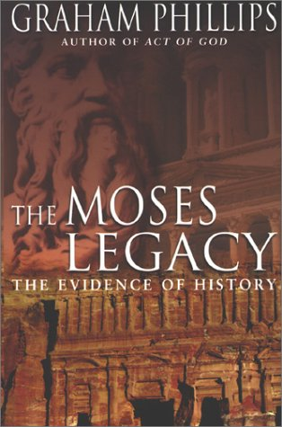 The Moses Legacy: In Search of the Origins of God  by  Graham Phillips