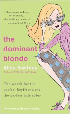 The Dominant Blonde: The Dominant Blonde  by  Alisa Kwitney