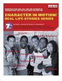 Character in Motion! Real Life Stories Series Eighth Grade Teachers Guide Terri Munroe