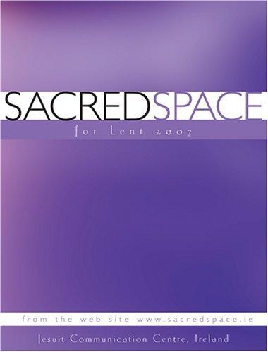 Sacred Space for Lent 2007 Jesuit Communication Centre Ireland