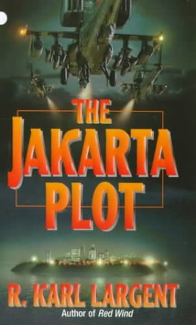 The Jakarta Plot  by  R. Karl Largent