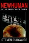 Newhuman: In the Shadow of Omen  by  Steven Burgauer