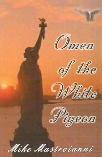 Omen Of The White Pigeon Mike Mastroianni