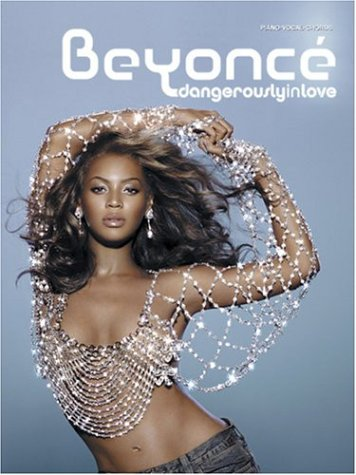 Beyonc -- Dangerously in Love: Piano/Vocal/Chords  by  Beyoncé Knowles