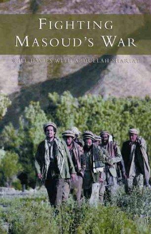 Fighting Masouds War Will Davies