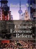 Understanding And Interpreting Chinese Economic Reform Jinglian Wu
