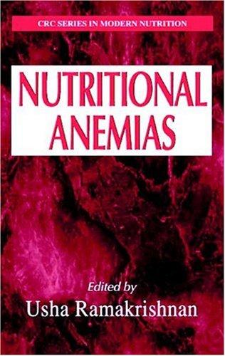 Nutritional Anemias (Modern Nutrition  by  Usha Ramakrishnan
