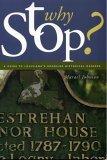 Louisiana, Why Stop?: A Guide To Louisianas Roadside Historical Markers  by  Marael Johnson