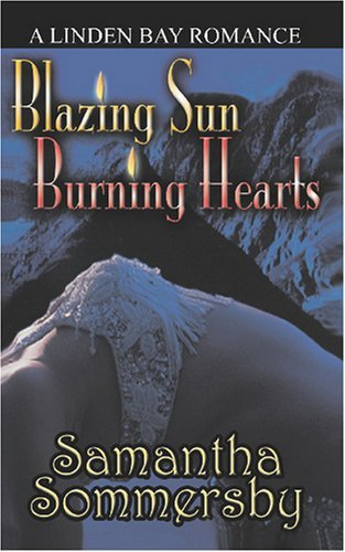 Blazing Sun Burning Hearts  by  Samantha Sommersby