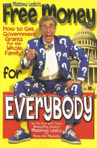 Bottom Lines Big Fat Book Of Free Money For Everyone  by  Matthew Lesko