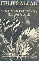 Sentimental Songs = La Poesía Cursi Felipe Alfau